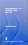 Adam Smith and the Economy of the Passions - Jan Horst Keppler