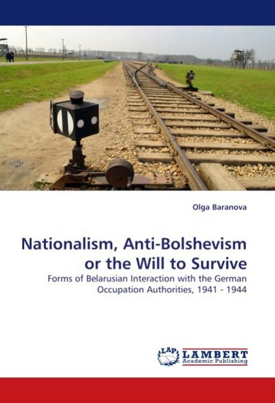 Nationalism, Anti-Bolshevism or the Will to Survive - Olga Baranova