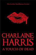 Touch of Dead (Sookie Stackhouse 11) - Charlaine Harris