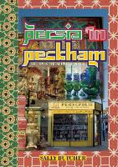 Persia in Peckham - Sally Butcher