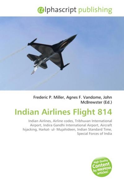 Indian Airlines Flight 814 - Frederic P. Miller