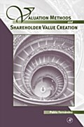 Valuation Methods and Shareholder Value Creation - Pablo Fernandez