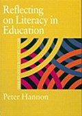 Reflecting on Literacy in Education - Peter Hannon