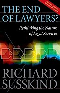 The End of Lawyers? Rethinking the nature of legal services - Richard Susskind