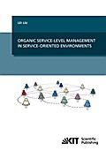 Organic Service-Level Management in Service-Oriented Environments - Lei Liu