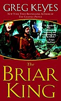 The Briar King (The Kingdoms of Thorn and Bone) - Keyes Greg