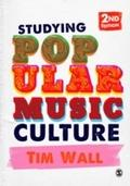 Studying Popular Music Culture - Tim Wall
