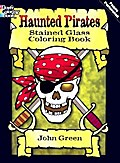 Haunted Pirates Stained Glass Coloring Book: (Dover Pictorial Archives) - John Green