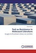 Text as Resistance in Holocaust Literature - Gillian Mozer