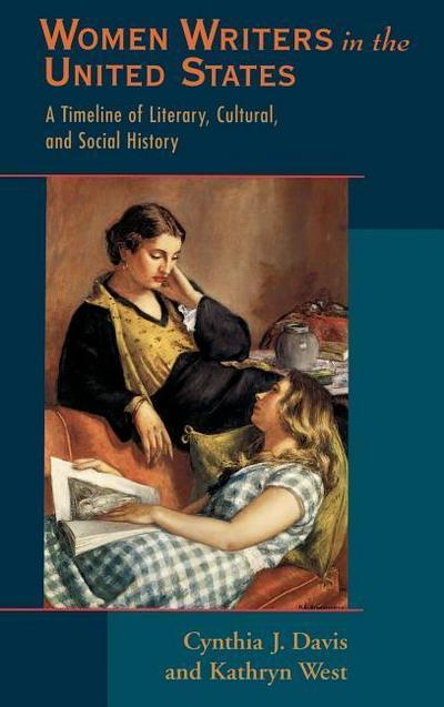 Women Writers in the United States: A Timeline of Literary, Cultural, and Social History - Cynthia J.West Davis