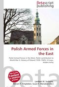 Polish Armed Forces in the East - Lambert M. Surhone