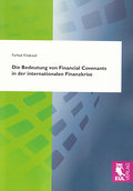 Die Bedeutung von Financial Covenants in der internationalen Finanzkrise - Farhad Khakzad