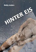 Hinter Eis - Bobby Anders