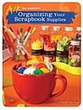Organizing Your Scrapbook Supplies - Memory Makers Masters