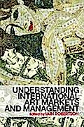 Understanding International Art Markets and Management - Iain (ed.) Robertson