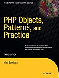 PHP Objects, Patterns, and Practice (Expert`s Voice in Open Source) - Matt Zandstra
