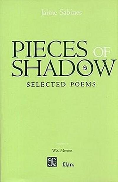 Pieces of Shadow: Selected Poems - Jaime Sabines