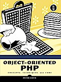 Object-Oriented PHP: Concepts, Techniques, and Code - Peter Lavin
