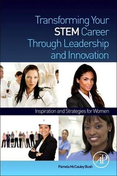 Transforming your STEM Career through Leadership and Innovation - Pamela McCauley Bush