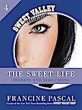 The Sweet Life 4: Secrets and Seductions - Francine Pascal
