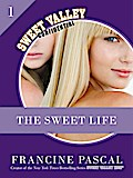 The Sweet Life 1: An E-Serial - Francine Pascal