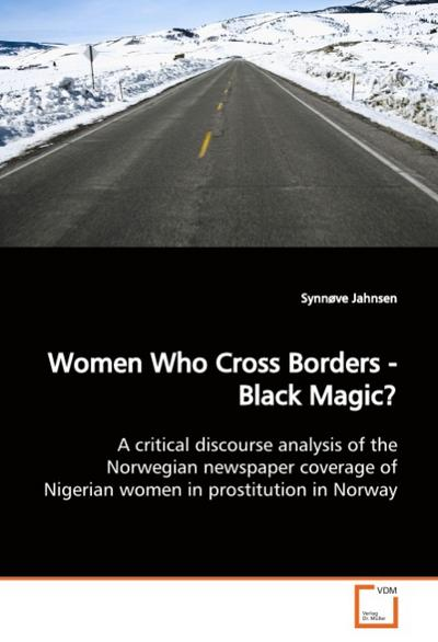 Women Who Cross Borders - Black Magic? - Synnve Jahnsen