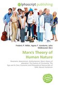 Marx`s Theory of Human Nature - Frederic P. Miller