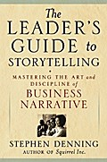 The Leader`s Guide to Storytelling - Stephen Denning