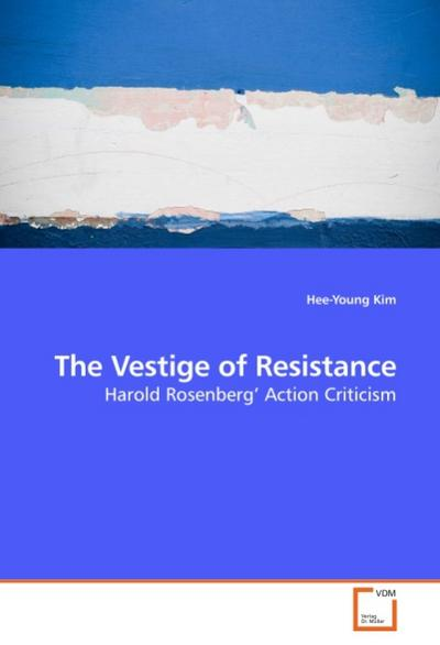 The Vestige of Resistance - Hee-Young Kim