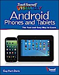 Teach Yourself VISUALLY Android Phones and Tablets - Guy Hart-Davis