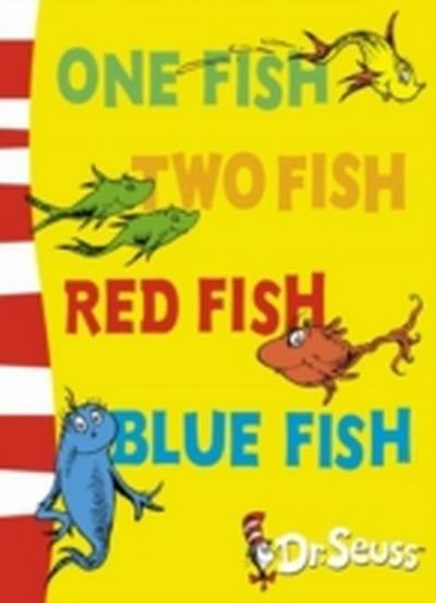 One Fish, Two Fish, Red Fish, Blue Fish - Dr Seuss