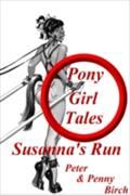 Pony-Girl Tales - Susanna`s Run - Peter & Penny Birch