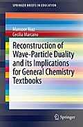 Reconstruction of Wave-Particle Duality and its Implications for General Chemistry Textbooks - Mansoor Niaz