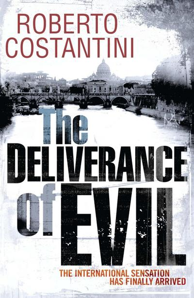 The Deliverance of Evil (Commissario Balistreri Trilogy) - Roberto Costantini
