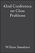 42nd Conference on Glass Problems - William J. Smothers