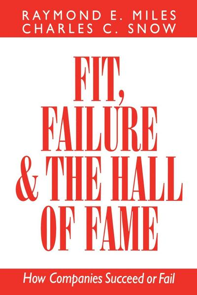 Fit, Failure, and the Hall of Fame - Raymond E. Miles