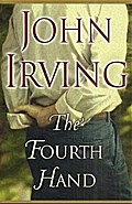 Fourth Hand - John Irving
