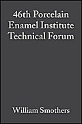 46th Porcelain Enamel Institute Technical Forum - William J. Smothers