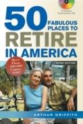50 Fabulous Places to Retire in America - Arthur Griffith
