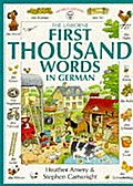 First Thousand Words in German (Usborne First Thousand Words) - Heather Amery