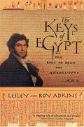Keys of Egypt: The Race to Read the Hieroglyphs - Lesley Adkins