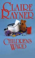 Childrens Ward - Claire Rayner