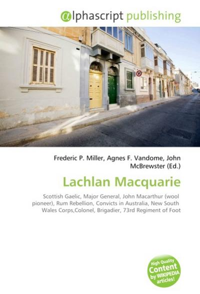 Lachlan Macquarie - Frederic P. Miller