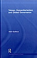 Taiwan, Humanitarianism and Global Governance - Alain Guilloux