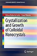 Crystallization and Growth of Colloidal Nanocrystals - Edson Roberto Leite