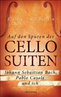 Auf den Spuren der Cello-Suiten - Eric Siblin