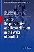 Justice, Responsibility and Reconciliation in the Wake of Conflict - Alice MacLachlan
