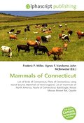Mammals of Connecticut - Frederic P. Miller