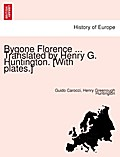 Bygone Florence ... Translated by Henry G. Huntington. [With plates.] - Henry Greenough Huntington