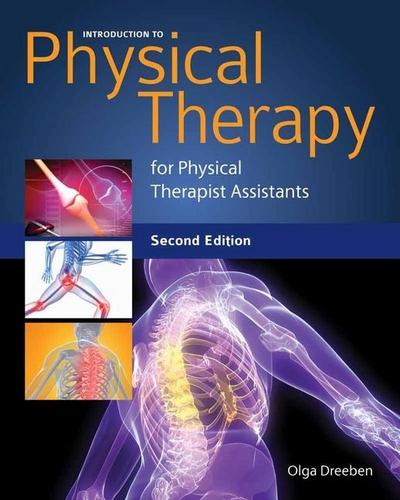 Introduction to Physical Therapy for Physical Therapist Assistants - Olga Dreeben